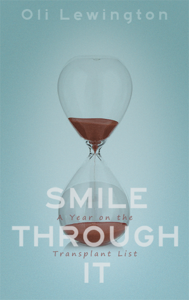 Smile Through It: A Year on the Transplant List cover